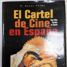Cine: LIBRO EL CARTEL DE CINE EN ESPAÑA THE FILM POSTER IN SPAIN PACO BAENA 1910 1965 1º EDICION. Lote 188668057