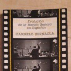 Cinéma: 1 LIBRO DE ** CARMELO BERNAOLA. EVOLUCIÓN DE LA BANDA SONORA ** 1986 . 16 FEST ALCALA DE HENARES. Lote 196360995