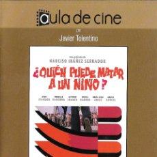 Cine: LIBRETO ¿QUIÉN PUEDE MATAR A UN NIÑO? - NARCISO IBÁÑEZ SERRADOR. Lote 198996516