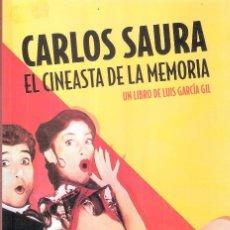 Cinéma: CARLOS SAURA / EL CINEASTA DE LA MEMORIA - LUIS GARCIA GIL. Lote 206463542
