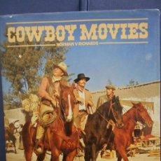Cine: COWBOY MOVIES. LIBRO SOBRE EL CINE DEL OESTE EN INGLES. CON FOTOS. NORMAN V. RICHARDS. Lote 207320505