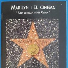 Cine: MARILYN I EL CINEMA, UNA ESTRELLA SENSE OLIMP - CATÁLOGO DE LA EXPOSICION 2006, PALAU ROBERT. Lote 210594470