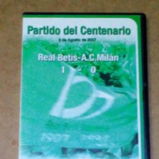Cine: VENDO DVD REAL BETIS BALOMPIÉ, PARTIDO DEL CENTENARIO, REAL BETIS 1 A.C. MILÁN 0 (VER OTRA FOTO).. Lote 211594912