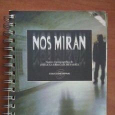 Cine: NOS MIRAN - GUIÓN CINEMATOGRÁFICO DE JORGE GUERRICA ECHEVARRÍA. Lote 212387650