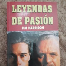 Cine: LEYENDAS DE PASION - JIM HARRISON - CINE PARA LEER. Lote 213335043