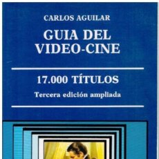 Cine: LIBRO GUIA DEL VIDEO CINE 17.000 TITULOS DE CARLOS AGUILAR 3A EDICION AMPLIADA. Lote 227471375
