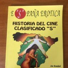 """Cinema: ESPAÑA EROTICA, HISTORIA DEL CINE CLASIFICADO """"S"""", JOE KRANKOL Y TOMAS PEREZ, (STRIPPER EDICIONES). Lote 227784880"""