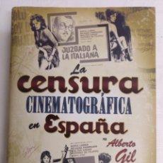 Cine: LA CENDURA CINEMATOGRÁFICA EN ESPAÑA DE ALBERTO GIL.1 EDICCION.OCT.2009. Lote 289524828