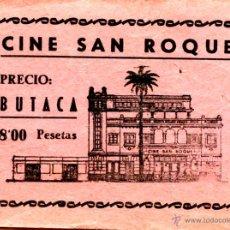 Cine: CINE SAN ROQUE ENTRADA ORIGINAL DE LA EPOCA LAS PALMAS DE GRAN CANARIA (ISLAS CANARIAS). Lote 46507699