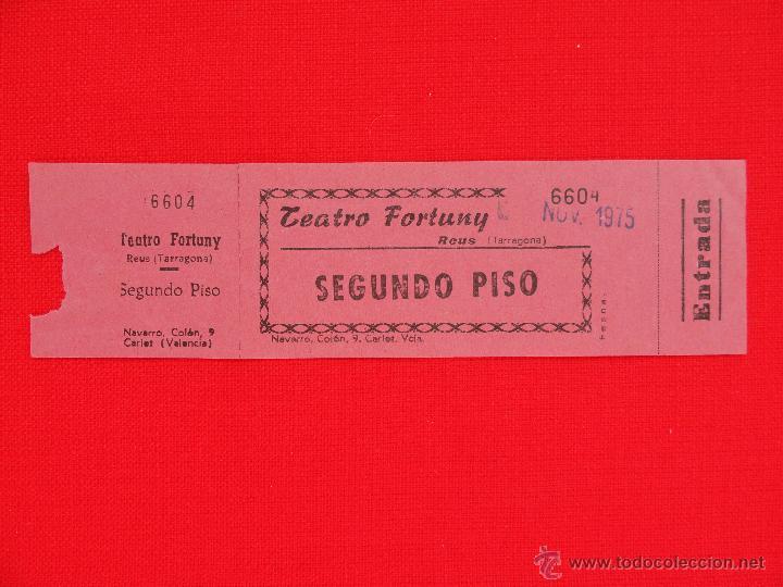 ENTRADA CINE TEATRO FORTUNY REUS, AÑO 1975, COMPLETA, EXCTE. ESTADO (Cine - Entradas)