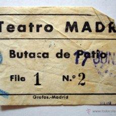 Cine: ENTRADA TEATRO MADRID. BUTACA DE PATIO. AÑOS 40. Lote 49547231