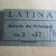 Cine: ENTRADA CINE LATINA DE MADRID BUTACA DE PRINCIPAL FINALES AÑOS 40. Lote 59609719