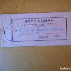Cine: TALONARIO DE ENTRADAS PASE PERSONAL INVITACIÓN DEL GOYA CINEMA DE GRANADA. AÑOS 60. Lote 72345835