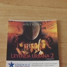 Cine: ENTRADA CINE KINEPOLIS - LEYENDA URBANA 2 (VER FOTO ADICIONAL). Lote 93336870