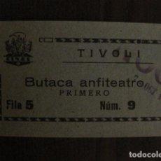 Cine: ENTRADA CINE - TIVOLI - BARCELONA - AÑOS 30 -VER FOTOS - ( V-11.991). Lote 99159923