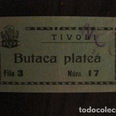 Cine: ENTRADA CINE - TIVOLI - BARCELONA - AÑOS 30 -VER FOTOS - ( V-11.992). Lote 99159967