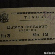 Cine: ENTRADA CINE - TIVOLI - BARCELONA - AÑOS 30 -VER FOTOS - ( V-11.994). Lote 99160055