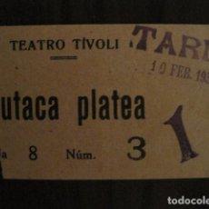 Cine: ENTRADA CINE - TIVOLI - BARCELONA - AÑOS 30 -VER FOTOS - ( V-11.996). Lote 99160439