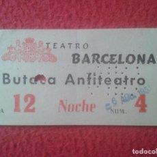 Cine: ANTIGUA ENTRADA TICKET DE CINE O TEATRO, VER, CREO DE BARCELONA ? TEATRO BARCELONA BUTACA ANFITEATRO. Lote 102691559