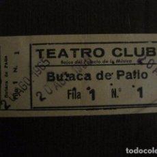 Cine: ENTRADA CINE - CINE TEATRO CLUB - MADRID - AÑOS 60 - VER FOTOS - (V-12.658). Lote 103315375