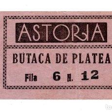 Cine: ENTRADA DE CINE - CINE ASTORIA - BUTACA DE PLATEA . Lote 103682319