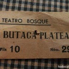 Cine: ENTRADA ANTIGUA TEATRO BOSQUE (VILLANUEVA Y GELTRÚ)- BUTACA PLATEA.. Lote 110681683