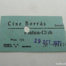 Cine: 1 ENTRADA ORIGINAL ANTIGUA CINE BORRAS DE BARCELONA . Lote 114206911