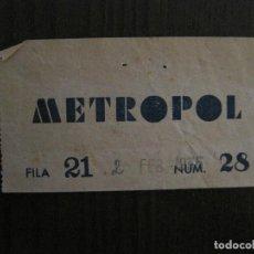 Cine: ENTRADA CINE - METROPOL- BARCELONA - AÑOS 1930 -VER FOTOS-(V-14.220). Lote 118199795
