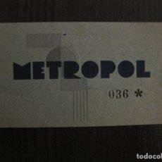 Cinéma: ENTRADA CINE - METROPOL- BARCELONA - AÑOS 1930 -VER FOTOS-(V-14.221). Lote 118199895