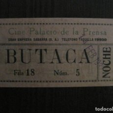 Cine: ENTRADA CINE -PALACIO DE LA PRENSA-MADRID- VARIOS REVERSOS PELICULA- AÑOS 1930 -VER FOTOS-(V-14.226). Lote 118200387