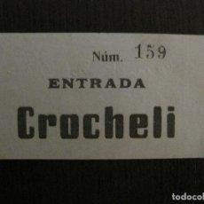 Cine: ENTRADA CINE - CROCHELI - CANET DE MAR - AÑOS 1930 -VER FOTOS-(V-14.239). Lote 118201119