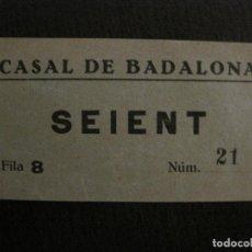 Cine: ENTRADA CINE - CASAL DE BADALONA - AÑOS 1930 -VER FOTOS-(V-14.241). Lote 118201227