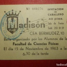 Cine: ENTRADA - BAILE - ALUMNOS FACULTAD DE CIENCIAS FÍSICAS - CLUB MADISON - AÑO 1963 . Lote 118220167