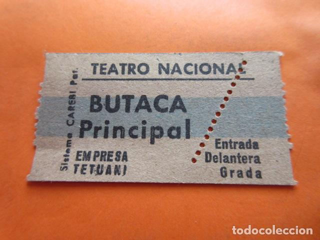 ENTRADA TEATRO NACIONAL EMPRESA TETUANI BUTACA PRINCIPAL - LEER INTERIOR (Cine - Entradas)