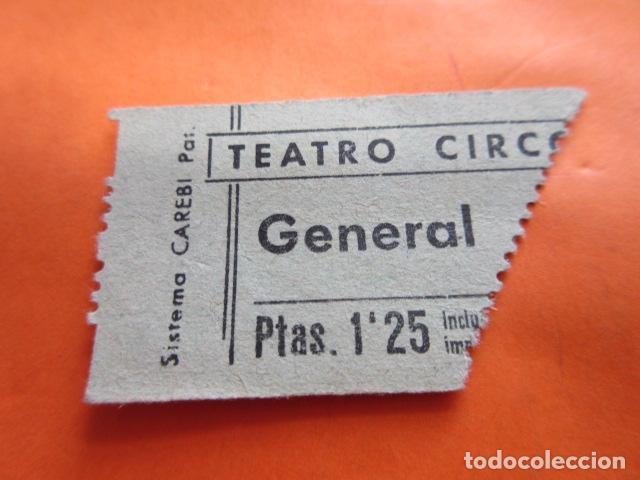 ENTRADA TEATRO CIRC... GENERAL 1,25 PESETAS - LEER INTERIOR (Cine - Entradas)