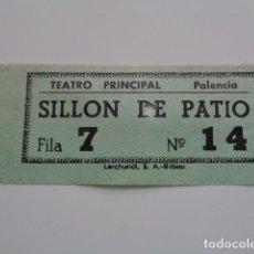 Cine: PALENCIA. TEATRO PRINCIPAL. ENTRADA. Lote 136420910