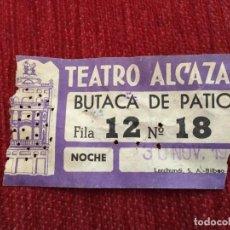 Cine: R4566 ENTRADA TICKET TEATRO ALCAZAR BUTACA DE PATIO (30-11-1957). Lote 138065446