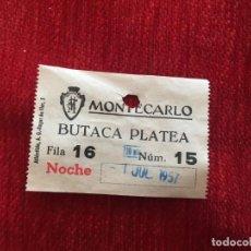 Cine: R5067 ENTRADA TICKET CINE MONTECARLO BUTACA PLATEA (1-7-1957). Lote 145257362