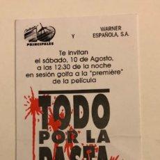 Cine: TODO POR LA PASTA DE ENRIQUE URBIZU. INVITACIÓN A LA PREMIÈRE EL10/8/1991 EN VARIOS CINES DE ESPAÑA . Lote 155031642