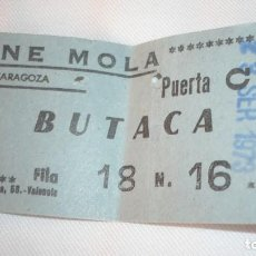 Cine: ENTRADA CINE AÑO 1973; CINE MOLA (DESAPARECIDO) DE ZARAGOZA. Lote 155417430