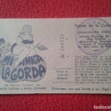Cine: VALE PARA ENTRADA O BUTACA TEATRO DE LA COMEDIA MADRID TICKET MI AMIGA LA GORDA Y SELLO E. LAGUNA.... Lote 158933698