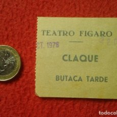 Cinéma: ANTIGUA ENTRADA TICKET ENTRY ENTRANCE TEATRO FIGARO MADRID ? 1976 CLAQUE BUTACA TARDE VER FOTO/S Y D. Lote 159106686