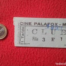 Cine: ANTIGUA ENTRADA TICKET ENTRY ENTRANCE CINE PALAFOX MADRID CLUB TARDE 1975 ? SPAIN VER FOTO Y DESCRIP. Lote 159109670