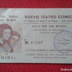 Cine: ENTRADA TICKET ENTRY ENTRANCE TERESA RABAL JOSE RUBIO GIGI NUEVO TEATRO CÓMICO MADRID ? VALE BUTACA . Lote 159114974