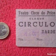 Cine: ANTIGUA ENTRADA TICKET ENTRY ENTRANCE TEATRO CIRCO DE PRICE MADRID ? CLAQUÉ CÍRCULO TARDE VER FOTO . Lote 159118110