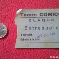 Cinéma: ANTIGUA ENTRADA TICKET ENTRY ENTRANCE TEATRO CÓMICO MADRID ? CLAQUÉ ENTRESUELO TARDE A LA SALA 1964 . Lote 159119642