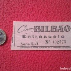 Cine: ANTIGUA ENTRADA TICKET ENTRY ENTRANCE CINE CINEMA BILBAO ENTRESUELO MADRID ? AÑOS 60 70 APROX. ? VER. Lote 159122074