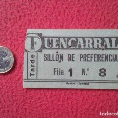 Cine: ANTIGUA ENTRADA TICKET ENTRY ENTRANCE CINE TEATRO ? FUENCARRAL MADRID ? TARDE SILLÓN DE PREFERENCIA . Lote 159123678