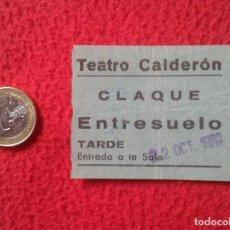 Cine: ANTIGUA ENTRADA TICKET ENTRY ENTRANCE TEATRO CALDERÓN MADRID ? 1962 CLAQUÉ ENTRESUELO TARDE VER FOTO. Lote 159182918