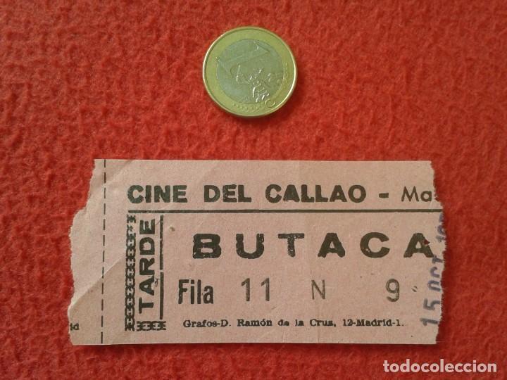 ANTIGUA ENTRADA TICKET ENTRY ENTRANCE CINE DEL CALLAO MADRID ? SPAIN TARDE BUTACA AÑOS 60 70 APROX. (Cine - Entradas)